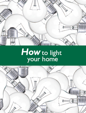 How To Light Your Home